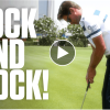 Sink more putts with 'Lock and Rock' technique