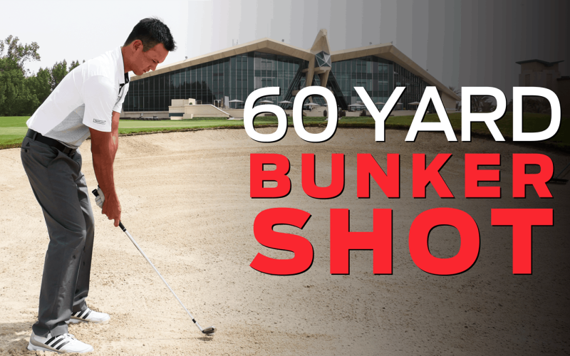 How to execute the dreaded 60-yard bunker shot