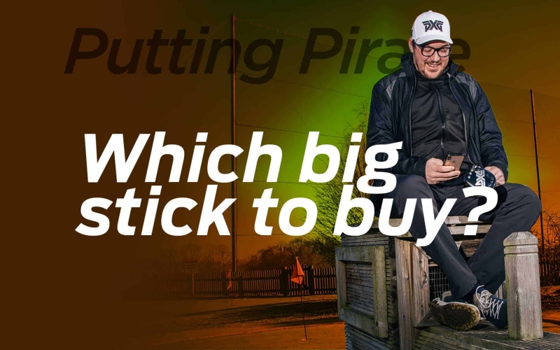 Which big stick to buy? | By the #PuttingPirate