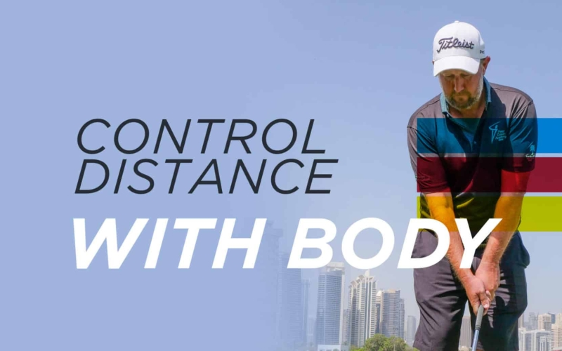 Use your body for distance control | By Alastair Brown (Emirates Golf Club)