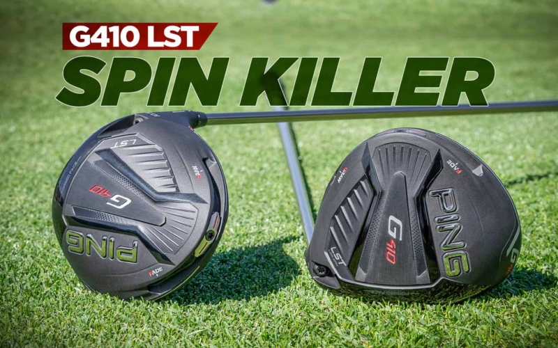 PING G410 LST – The Spin Killer