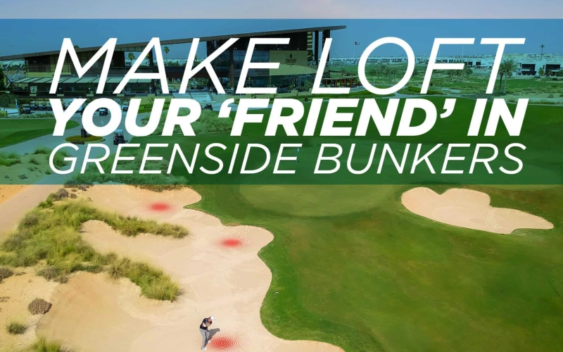 Make loft your 'friend' in greenside bunkers | by Sven Nielsen