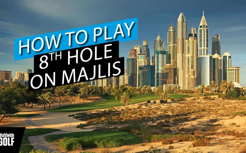 How to play the 8th hole on the Majlis course at Emirates Golf Club