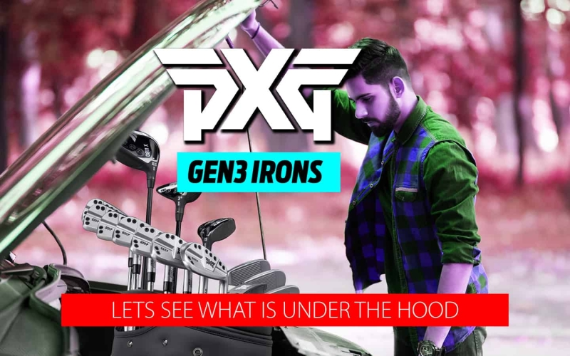 PXG GEN3 IRONS – They have the show but what about the go?