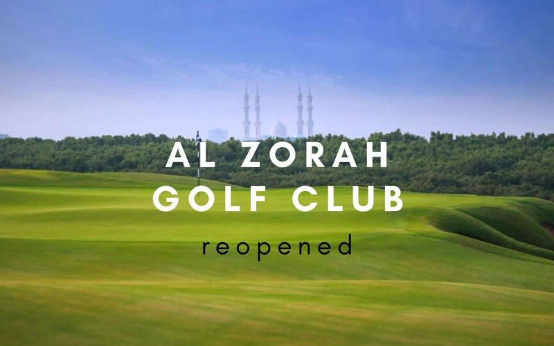 Al Zorah Golf Club reopened during COVID-19