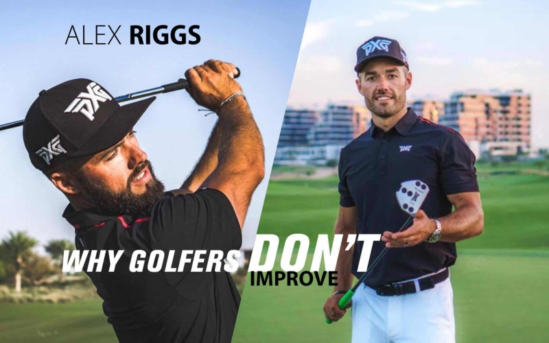 Most golfers don't improve – Alex Riggs explains why and how to fix it!