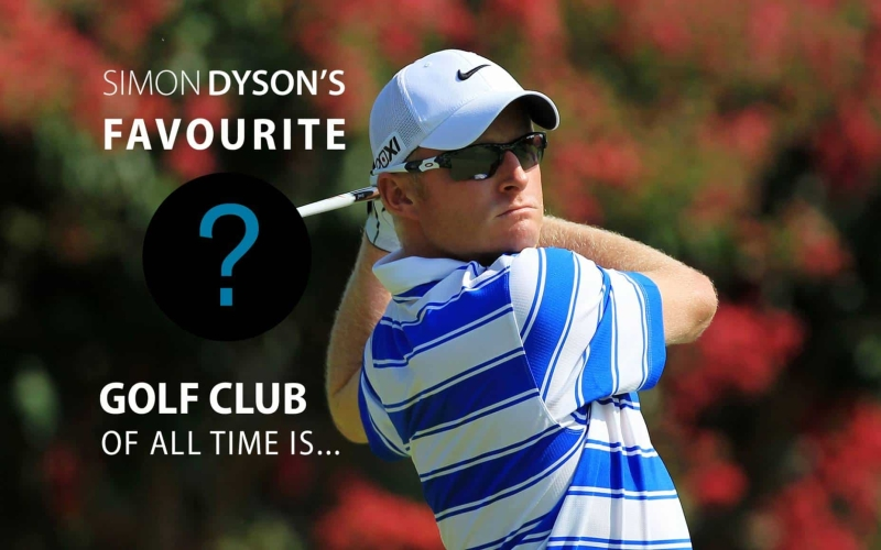 Favourite golf club of all time | Simon Dyson