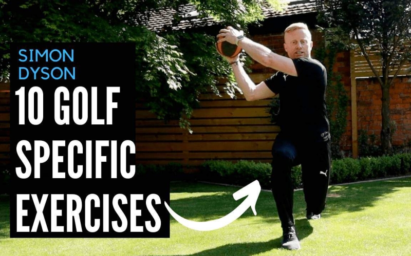 10 Golf-Specific Exercises to Improve Your Game | By Simon Dyson