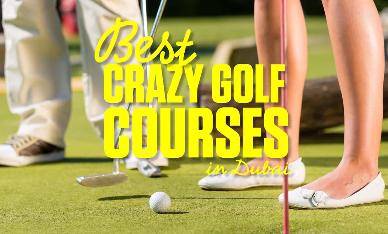 best crazy golf dubai
