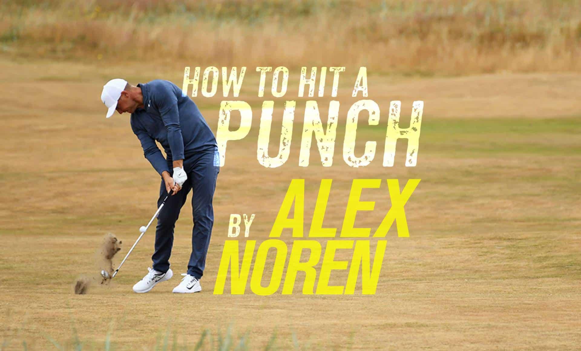 Alex Noren Punch Shot