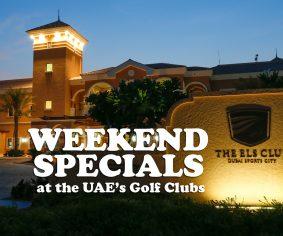 Unmissable weekend offers across the UAE'S golf scene